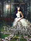 The Treachery of Beautiful Things (eBook)